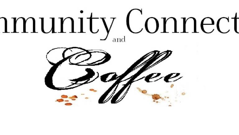 Community Connection & Coffee